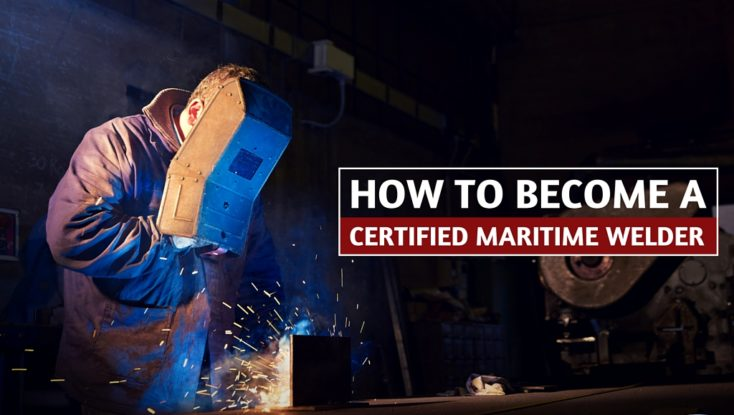 How to Become a Certified Maritime Welder: Top Certifications