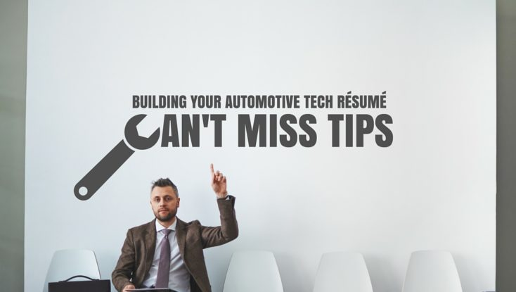 Building Your Automotive Tech Résumé: Can't-Miss Tips