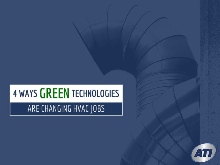 4 Ways Green Technologies are Changing HVAC Jobs