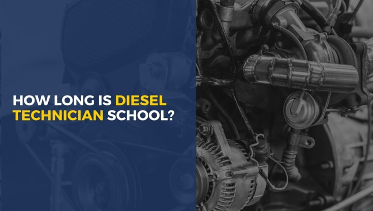 How Long Is Diesel Technician School? What Can I Expect?