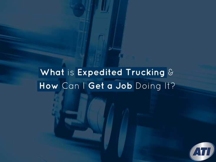What is Expedited Trucking & How Can I Get a Job Doing It?