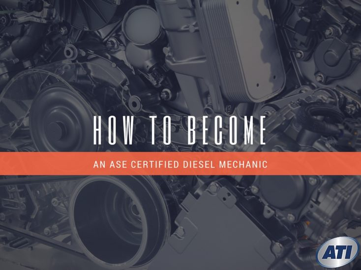 how to become an ase certified diesel mechanic - advanced technology ...