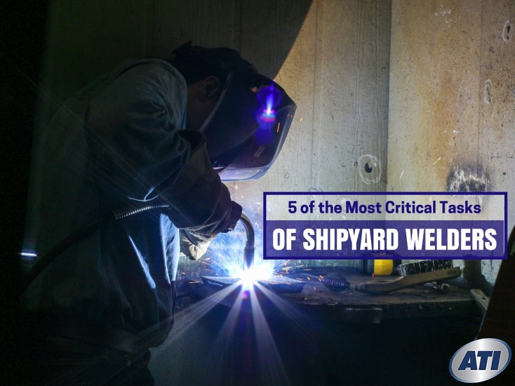 5 of the Most Critical Tasks of Shipyard Welders