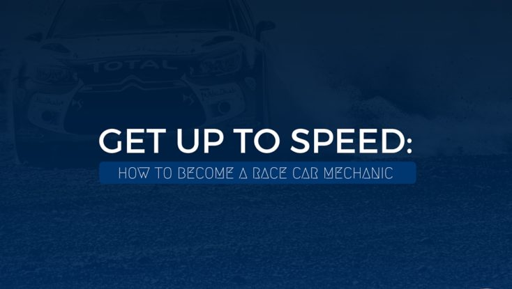 Let's Get Up to Speed: How to Become a Race Car Mechanic