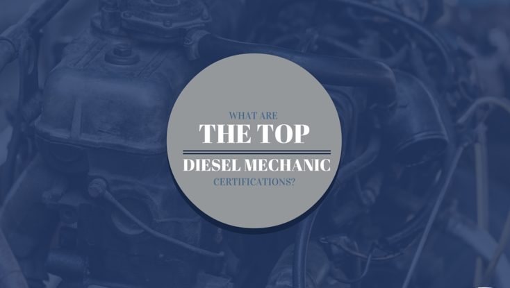 What Are the Top Diesel Mechanic Certifications to Have?