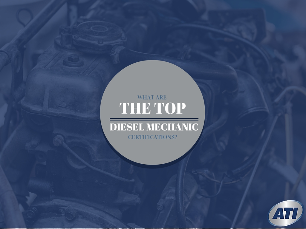 What Are The Top Diesel Mechanic Certifications To Have