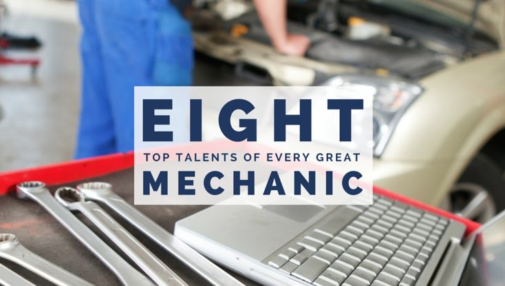 The 8 Top Talents of Every Great Auto Mechanic